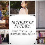 Los 10 'looks' de invitadas para bodas de primavera en 2018